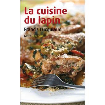 Cuisine Du Lapin Broche Francis Lucquiaud Livre Tous Les