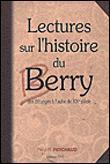Lectures sur l'histoire du Berry de Vercingetorix au XXème siècle
