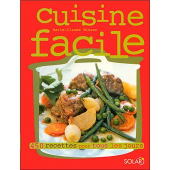 Cuisine Facile 450 Recettes Pour Tous Les Jours Broché Marie