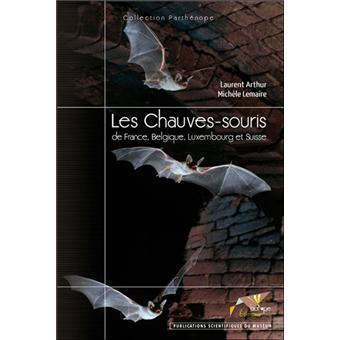 Les Chauves Souris De France Belgique Luxembourg Et Suisse Relie Arthur Lemaire Achat Livre Ou Ebook Fnac
