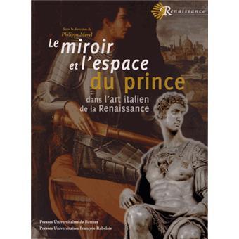Le miroir et l 39 espace du prince dans l 39 art italien de la for Miroir dans l art