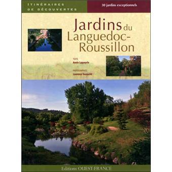 Jardins du languedoc roussillon broch annie lagueyrie - Effroyables jardins resume du livre ...