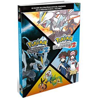 Guide de strat gie officiel pok mon noir 2 et blanc 2 - Jeux pokemon noir et blanc ...