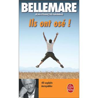 Ils ont osé !. 40 Exploits incroyables - Pierre Bellemare