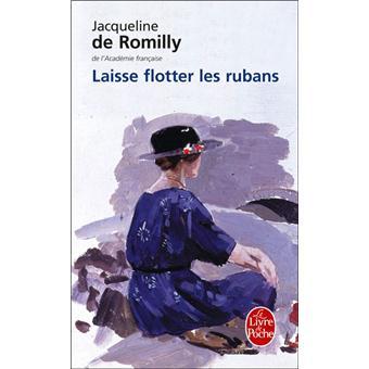 Laisse flotter les rubans - Jacqueline de Romilly