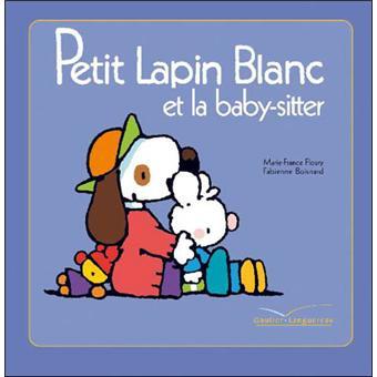 Petit Lapin BlancPetit Lapin Blanc et la baby-sitter