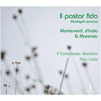 Il Pastor Fido - Madrigales Amorosos De Monteverdi, D'India Y Marenzio