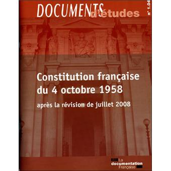 Constitution Francaise Du 4 Octobre 1958 Documents D Etudes N 1 04 Broche Collectif Achat Livre Fnac