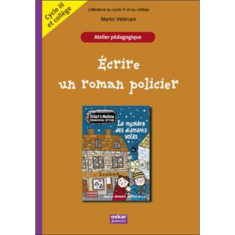 c6e65024384 Ecrire un roman policier   atelier pédagogique - broché - Martin ...