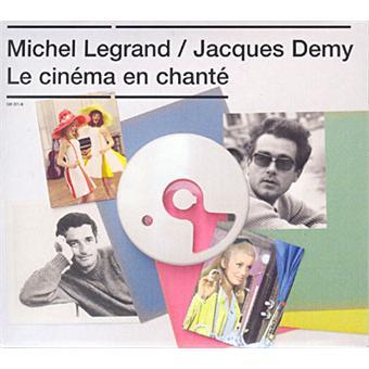 Le cinéma en chanté :  Michel Legrand - Jacques Demy