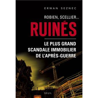 Robien, Scellier...Ruinés!. Le plus grand scandale immobilier de l'après-guerre