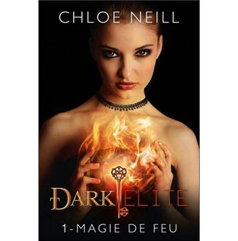 Dark Elite Tome 01 Dark Elite T01 Magie De Feu