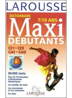 Larousse Maxi débutants 7/10 ans