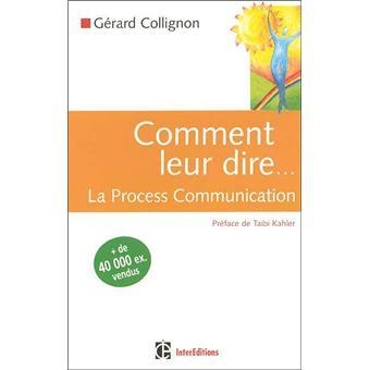 Comment leur dire    La Process Communication - 2e éditiion