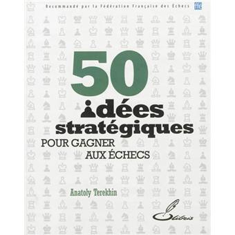 50 idees strategiques pour gagner aux echecs