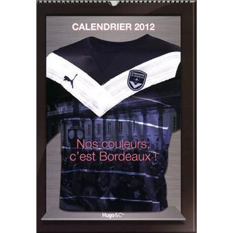 Calendrier Des Girondins De Bordeaux.Calendrier Mural Girondins De Bordeaux 2012