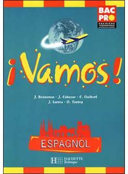 Espagnol Vamos Premiere Et Terminale Professionnelles Bac Pro Livre Eleve