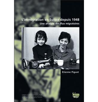 L'immigration en Suisse depuis 1948..