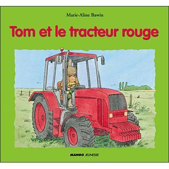 Tom et le tracteur rouge cartonn marie aline bawin achat livre fnac - Cars et les tracteurs ...