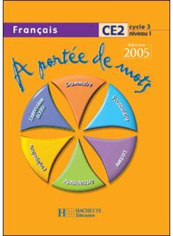 A Portee De Mots Francais Ce2 Livre De L Eleve Ed 2005