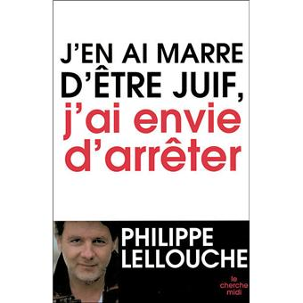 j 39 en ai marre d 39 tre juif j 39 ai envie d 39 arr ter broch philippe lellouche achat livre fnac. Black Bedroom Furniture Sets. Home Design Ideas