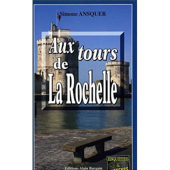 aux tours de la rochelle poche simone ansquer achat livre ou ebook fnac. Black Bedroom Furniture Sets. Home Design Ideas