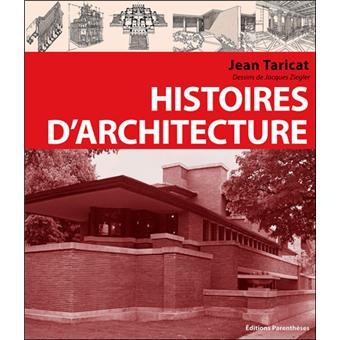 histoires d 39 architecture broch jean taricat livre tous les livres la fnac. Black Bedroom Furniture Sets. Home Design Ideas