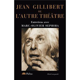 Jean gillibert ou l autre theatre