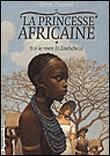 La princesse africaineSur la route de Zimbaoué
