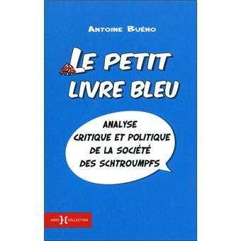 Le Petit Livre Bleu Analyse Critique Et Politique De La Societe Des Schtroumpfs