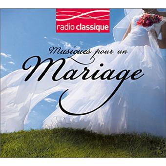 musiques pour un mariage avec radio classique compilation musique classique cd album achat. Black Bedroom Furniture Sets. Home Design Ideas
