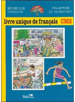Le Flamboyant Livre Unique De Francais Cm2 Togo Eleve