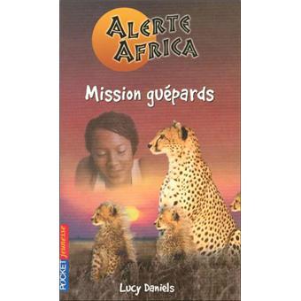 Alerte Africa Tome 4 Mission guépards - Lucy Daniels
