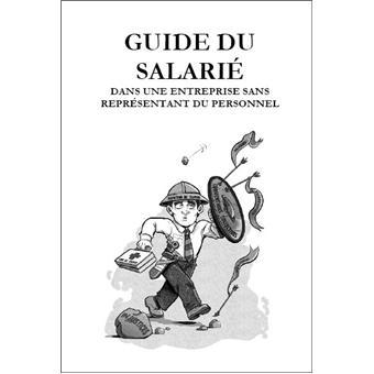 Guide Du Salarie Dans Une Entreprise Sans Representant Du Personnel