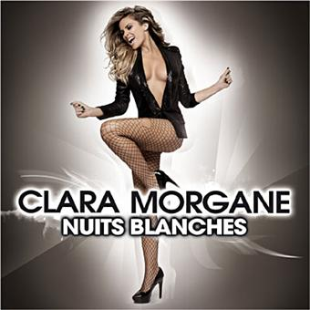 nuits blanches edition collector inclus dvd et calendrier clara morgane cd album achat. Black Bedroom Furniture Sets. Home Design Ideas
