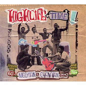 Highlife time - Nigerian and Ghanaian sounds from the 60's and early 70's