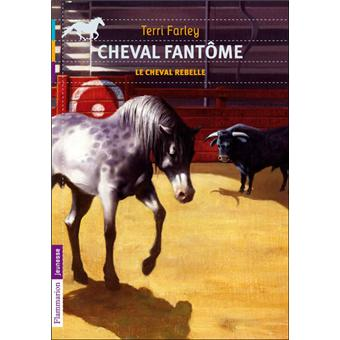 Le cheval fant me tome 4 le cheval rebelle terry - Cheval rebelle ...