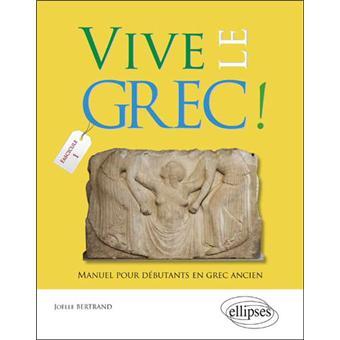 Quel manuel pour un grand débutant en grec ? - Page 2 Vive-le-grec-Manuel-pour-debutants