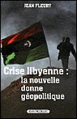 Crise libyenne : la nouvelle donne géopolitique