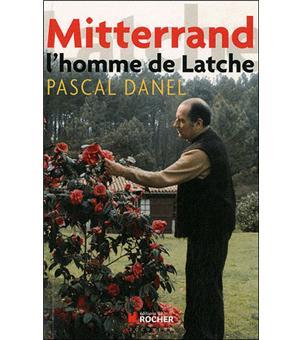 Mitterrand l'homme de Latche