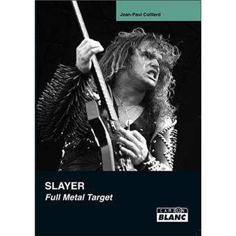 Slayer. Full Metal Target - Jean-Paul Coillard