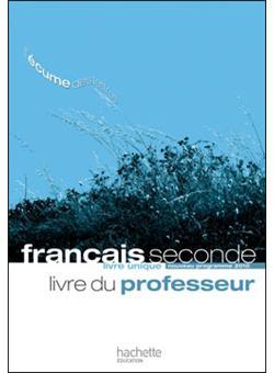 L Ecume Des Lettres Livre Unique De Francais 2de Livre Du Professeur