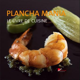 Plancha mania - Le livre de cuisine