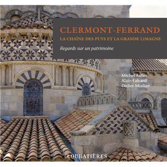 clermont ferrand la cha ne des puys et la grande limagne reli michel astier didier. Black Bedroom Furniture Sets. Home Design Ideas