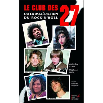 le club des 27 ou la mal diction du rock 39 n 39 roll broch alain guy aknin st phane loisy. Black Bedroom Furniture Sets. Home Design Ideas