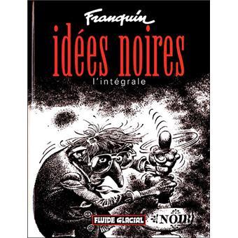 7521b1abbe9 Idées noires L intégrale - cartonné - (André Franquin) Franquin - Achat  Livre