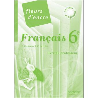 Fleurs D Encre 6e Francais Livre Du Professeur Nouvelle