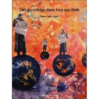 L\'art du collage dans tous ses états - broché - Pierre Jean Varet ...