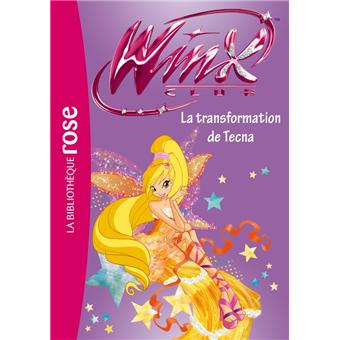 Winx Club Tome 47 Winx Club 47 La Transformation De Tecna