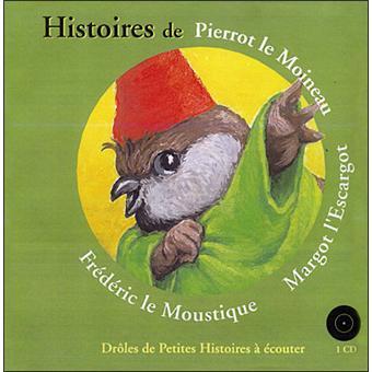 Dr les de petites b tes livre avec un cd audio histoires de pierrot le moineau margot l - Frederic le moustique ...
